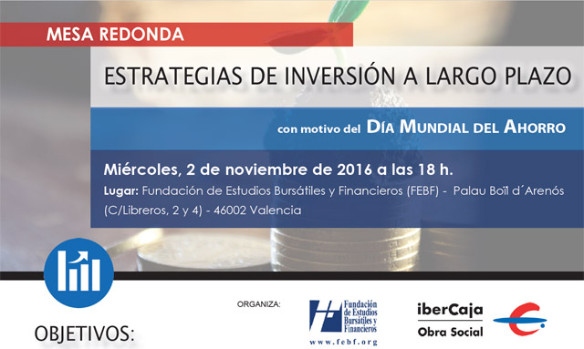FEBF e IberCaja presentan mañana una mesa redonda de estrategias de inversión a largo plazo