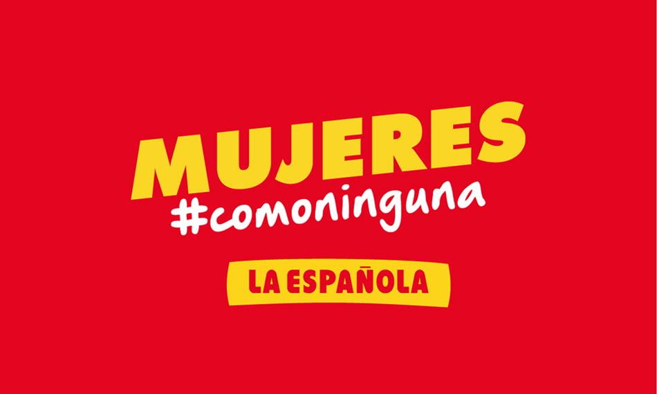 La Española ha encontrado mujeres únicas, especiales … como ninguna