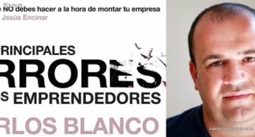 Carlos Blanco, fundador de Akamon Entertainment y autor del libro Los principales errores de los emprendedores