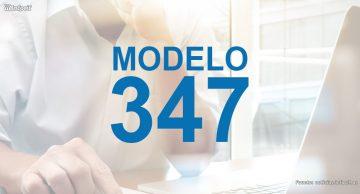 Modelo 347: Definición y Características (Parte I).